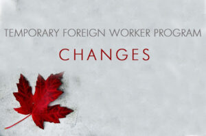 How do I come to Canada as a temporary foreign worker?